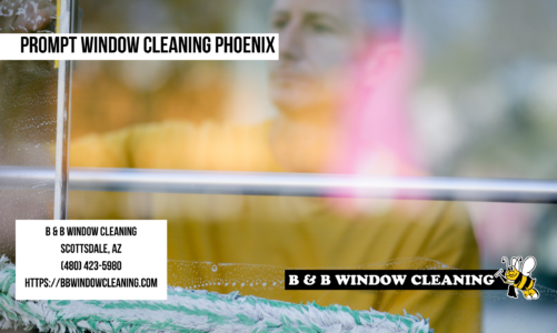 Prompt Window Cleaning Phoenix | B & B Window Cleaning | (480) 423-5980